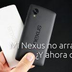 Mi Nexus no arranca. ¿Y ahora qué?